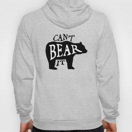 Can't Bear It Hoody