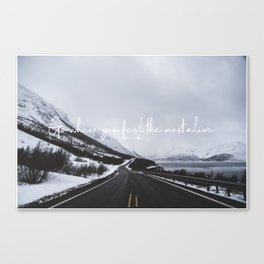 Wanderlust, go where you feel the most alive Canvas Print
