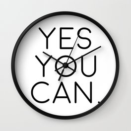 Yes You Can, You Quote, Quote About You, Motivational Art Wall Clock