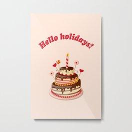 hello holidays! Metal Print