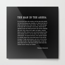 The Man In The Arena, Theodore Roosevelt Quote, Metal Print