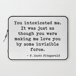 You intoxicated me - Fitzgerald quote Laptop Sleeve