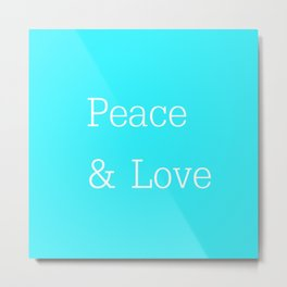 Peace & Love Aqua Metal Print