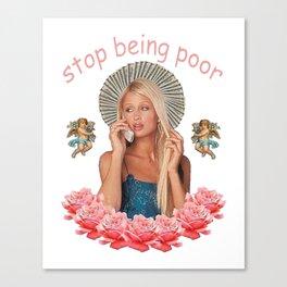 Paris Hilton 'Stop Being Poor' Canvas Print