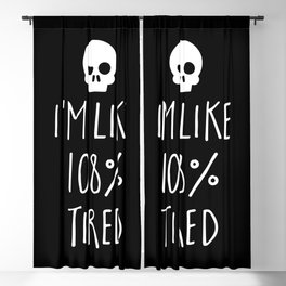 108% Tired Funny Quote Blackout Curtain