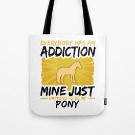 Pony Addiction Funny Farmer Animal Lover Tote Bag