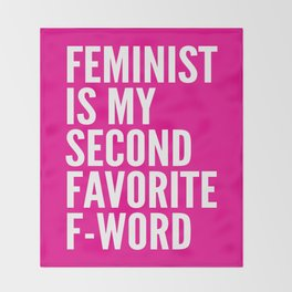 Feminist is My Second Favorite F-Word (Pink) Throw Blanket