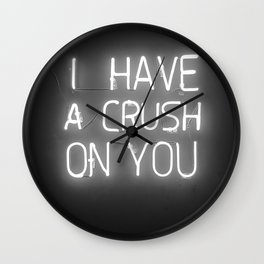 I Have a Crush on You (Black and White) Wall Clock