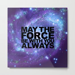 May the Force Be With You, Always on Purple Cosmos Metal Print