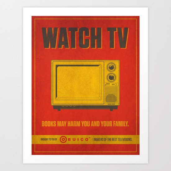 Watch TV.  Art Print