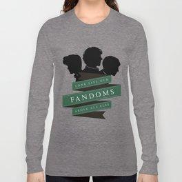 Long Live our Fandoms - Above all else Long Sleeve T-shirt