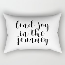 Find Joy In The Journey,  Inspirational Quote, Printable Art, Printable Wall Art, Typographic Print Rectangular Pillow
