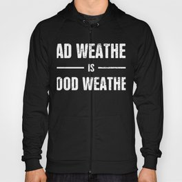 Bad Weather Is Good Weather | Storm Chaser Hoody