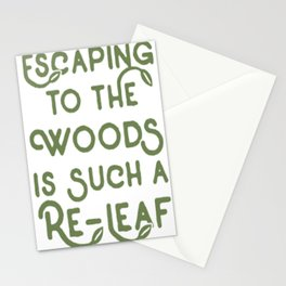 ESCAPING TO THE WOODS IS-SUCH A RE LEAF Stationery Cards