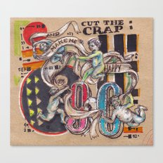 Cut The Crap and Make me happy Canvas Print