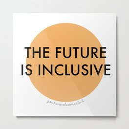The Future Is Inclusive - Orange Metal Print