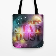 We are Stardust Tote Bag