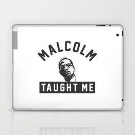 Malcolm X Taught Me Laptop & iPad Skin