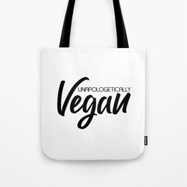 Unapologetically Vegan Tote Bag