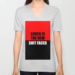 sober is the new shit faced funny saying Unisex V-Neck