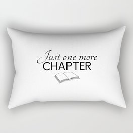Just One More Chapter. Gift for book lover, gift for reader, Reading bookmarks are for quitters, teen gift  Rectangular Pillow