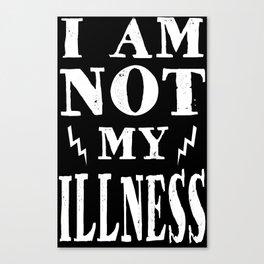 I Am Not My Illness - Print Canvas Print