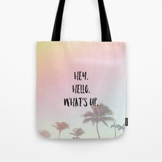 hey. hello. what's up. 2 Tote Bag