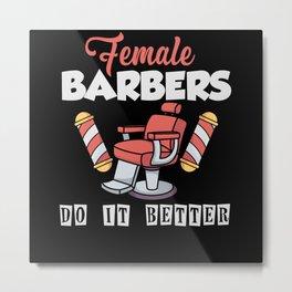 Female Barbers Do It Better Metal Print