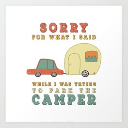 Camping Camper - Sorry For What I Said Vintage Retro Art Print
