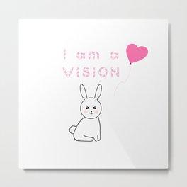 I am a vision Metal Print
