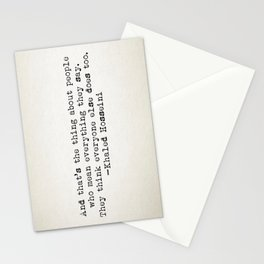 """""""And that's the thing about people who mean everything they say..."""" -Khaled Hosseini Stationery Cards"""