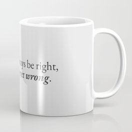 Never Wrong Coffee Mug