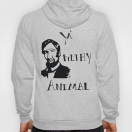 Abe Lincoln Ya' Filthy Animal  Hoody
