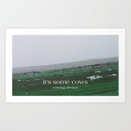 it's some cows Art Print