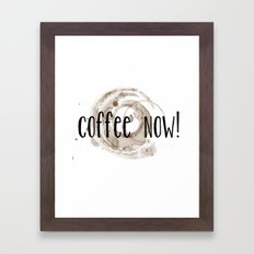 Coffee Now! Coffee Stain Framed Art Print