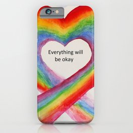 Rainbow Heart Everything will be Okay iPhone Case