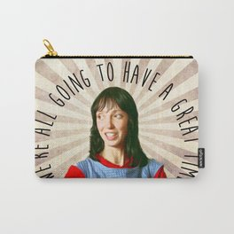 We're all going to have a great time Carry-All Pouch