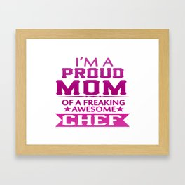 I'M A PROUD CHEF'S MOM Framed Art Print