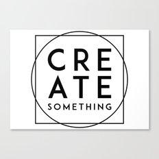 Create Something Canvas Print