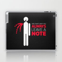 And that's why you always leave a note.  Laptop & iPad Skin