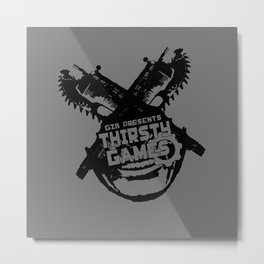 Thirsty Games - Home Metal Print