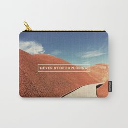 Never Stop Exploring Carry-All Pouch