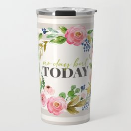 No Day But Today Stripey Watercolor Floral Travel Mug