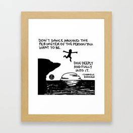 Dive deeply and fully into it Framed Art Print