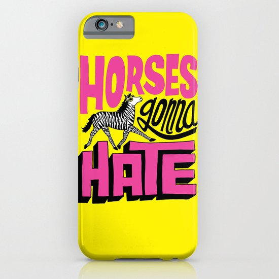 Horses Gonna Hate iPhone & iPod Case