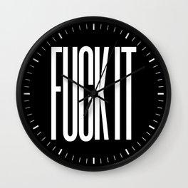 FUCK IT (Black & White) Wall Clock
