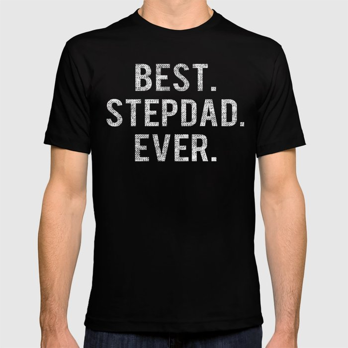980152f7 Best Stepdad Ever Gift for Dad Fathers Day 2019 T-shirt by ...