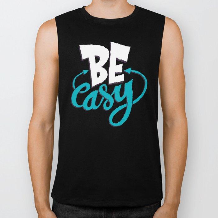 Be Easy. Biker Tank