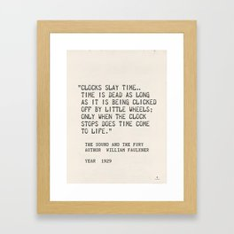 Author William Faulkner quote from: The Sound and the Fury Framed Art Print
