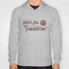 Great Big, Beautiful Tomorrow Hoody